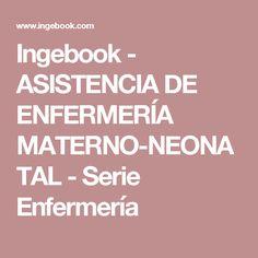 Ingebook - ASISTENCIA DE ENFERMERÍA MATERNO-NEONATAL - Serie Enfermería