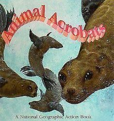 POPUP ANIMAL ACROBATS By National Geographic Society - Hardcover **Excellent**