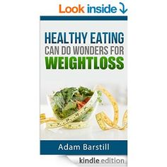Healthy Eating - Can do wonders for weightloss - Kindle edition by Adam Barstill. Health, Fitness  Dieting Kindle eBooks @ Amazon.com.