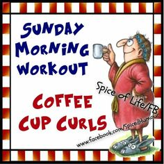 Sunday Morning Workout, Coffee Cup Curls good morning sunday sunday quotes good morning quotes beautiful sunday funny sunday quotes sunday image quotes sunday quotes and sayings sunday morning quotes good morning pics Sunday Morning Quotes, Sunday Morning Coffee, Morning Gif, Tuesday Morning, New Quotes, Faith Quotes, Quotes To Live By, Time Quotes, Coffee Is Life