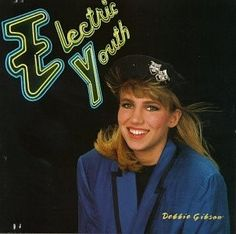 Debbie Gibson... yep! I listened to her music... and I'm not proud of it. LOL