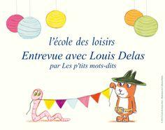 Entrevue avec Louis Delas, DG de l'école des loisirs http://lesptitsmotsdits.com/entrevue-louis-delas-dg-lecole-des-loisirs/