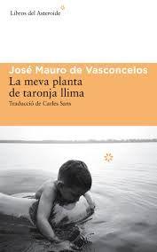 La meva planta de taronja llima - José Mauro de Vasconcelos