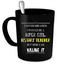 History Teacher Coffee Mug 11 oz. Wonderful Mugs https://www.amazon.com/dp/B01I3KG2G4/ref=cm_sw_r_pi_dp_x_qLHoyb4Q5CDRV