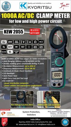 KEW 2055 | AC/DC Digital Clamp Meters • Designed to meet international safety standard IEC 61010-1 CAT IV 600V. • CAT IV Clamp Meters can measure the Voltage and Current in both every low and high power circuits. • Very useful for power distribution companies, power utilities and maintenance fields. For any inquiry Kindly Contact bdm@systemprotection.in