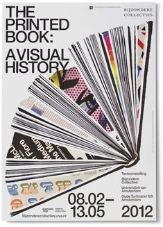 'The Printed Book: A Visual History' was an exhibition that took place between February 8 and May 13, 2012, at Bijzondere Collecties (the 'Special Collections' department of the library of the University of Amsterdam).