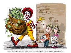 Clowning Around with Charity: How McDonald's Exploits Philanthropy and Targets Children New report from Eat Drink Politics exposes McDonald's charitable activity as a marketing tool to deflect critics. Ronald Mcdonald House, Filling Food, Clowning Around, Healthy Kids, Healthy Eating, Charity, Entertaining, Cartoon, Invisible Children