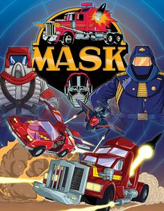 M.A.S.K. This childhood show had one of the best theme songs of any cartoon.