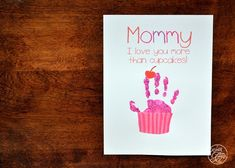 """""""I Love You More Than Cupcakes"""" Cupcake Handprint Craft + Printable Love You More Than, I Love You, My Love, Perfect Gift For Mom, Gifts For Mom, Preschool Plans, Cupcake Crafts, Mom And Grandma, Free Printables"""