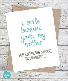 Funny Mother's Day Card - Mom Birthday Card - I smile because you're my mother I laugh because there's nothing you can do about it by FlairandPaper on Etsy Funny Mom Birthday Cards, Happy Birthday Mom Quotes, Birthday Card Sayings, Dad Birthday Card, Mother Birthday, Humor Birthday, Birthday Bash, Birthday Wishes, Birthday Gifts