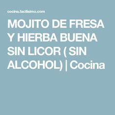 MOJITO DE FRESA Y HIERBA BUENA SIN LICOR ( SIN ALCOHOL) | Cocina