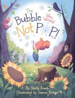 Cover Image of The bubble who would not pop!