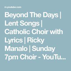 Beyond The Days   Lent Songs   Catholic Choir with Lyrics   Ricky Manalo   Sunday 7pm Choir - YouTube