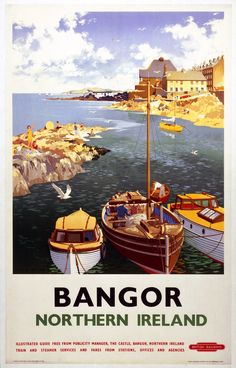 Northern Irish Travel Poster Bangor Pier, County Down, boats, Ireland A full size print of this hangs in our hallway Bangor Northern Ireland, Galway Ireland, Cork Ireland, Posters Uk, Railway Posters, Train Posters, Belfast, British Travel, Travel Posters