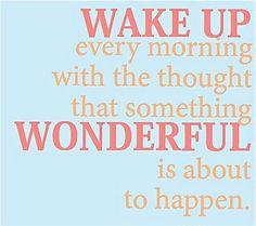 wake up...wonderful...happenings