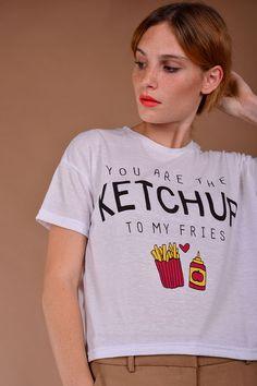You are the ketchup to my fries felső 2900.- Dohány utca és online: http://webshop.latomas.hu/Felso/KetchupP