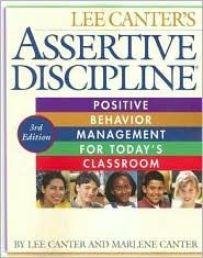 Assertive Discipline: Positive Behavior Management for Today's Classroom, (1932127496), Lee Canter, Textbooks - Barnes & Noble