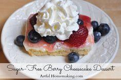 Artful Homemaking: Sugar-Free Berry Cheesecake Dessert (S)