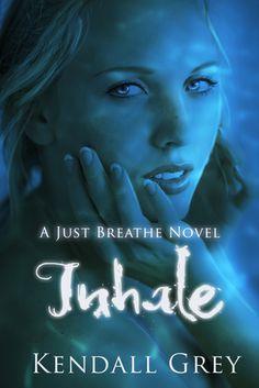Inhale (Just Breathe, #1) -INDIE
