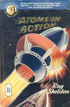 Publication: Atoms in Action  Authors: Roy Sheldon Year: 1953-03-00 Catalog ID: #47 Publisher: Panther  Cover: Gordon C. Davies