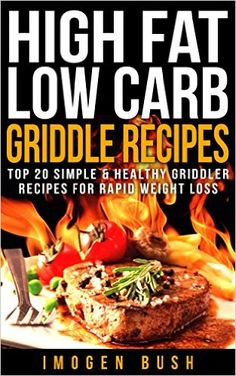 Top 20 Simple & Healthy Griddler Recipes For Rapid Weight Loss: (Panini Press & Indoor Grilling Cookbook for Weight Watchers) Low Carb Blog, Low Carb Diet, Griddle Recipes, Slow Cooker Recipes, Wine Recipes, Low Carb Recipes, Weight Watchers Diet, Weightwatchers Recipes, Diet Books