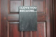 I Love you Because...Chalkboard Sign. .