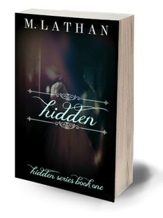 Read. Write. Whine.: Blitz: Hidden by M. Lathan (w/ giveaway!)