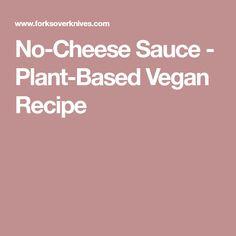 No-Cheese Sauce - Plant-Based Vegan Recipe