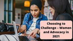 Choosing to Challenge – Women and Advocacy in 2021 Civil Rights Lawyer, Good News Stories, Gender Inequality, Challenge The Status Quo, Self Employment, Cultural Diversity, Feeling Overwhelmed, Workplace, Challenges