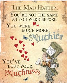 You've lost your muchness..