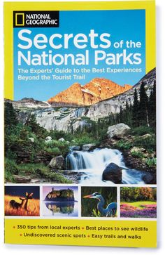 Get the insider's skinny on where to find the best wildlife viewpoints, least crowded beaches, and barely touched trails in the comprehensive pages of Secrets of the National Parks .
