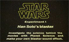 Star Wars Science: Experiment 1 Be Han Solo with a homemade blaster sound effect Need cup and metal slinky Sound Science, Cool Science Experiments, Mad Science, Science Fair, Earth Science, Life Science, Science Week, Third Grade Science, Middle School Science