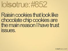 Love them both, but when you expect something and get something without chocolate its not good.lol