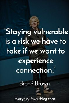 "brené brown | ... starts with showing up and letting ourselves be seen.""- Brené Brown"