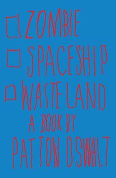 #follett4 Zombie Spaceship Wasteland: A Book by Patton Oswalt by Patton Oswalt