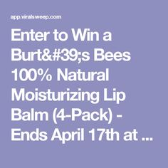 Enter to Win a Burt's Bees 100% Natural Moisturizing Lip Balm (4-Pack) - Ends April 17th at Midnight
