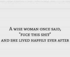 She was a wise woman.