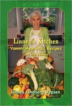 Linnea's Kitchen: Yummy Ayurvedic Recipes and Life Lessons: Linnea Lindberg Jepsen: 9781620061282: Amazon.com: Books