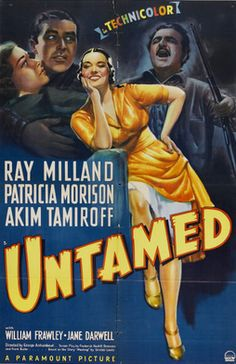 Untamed Us Poster Art From Left: Patricia Morison Ray Milland Akim Tamiroff 1940 Movie Poster Masterprint 1940s Movies, Vintage Movies, William Frawley, Sinclair Lewis, Adventure Movies, Romance Movies, Paramount Pictures, Pictures Images, Classic Movies