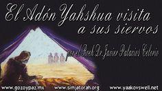 El Adon Yahshua visita a sus siervos por el Roeh Dr. Javier Palacios Cel...