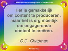 Citaten contentmarketing quotes klantenmagneet. Het is gemakkelijk om content te produceren, maar het is erg moeilijk om engagerende content te creëren. C.C. Chapman.