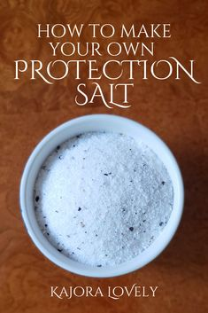 How to Make Your Own Protection Salt — Kajora Lovely Magick Spells, Jar Spells, Hoodoo Spells, Green Witchcraft, Curse Spells, Witchcraft Herbs, Luck Spells, Magick Book, Witchcraft Books