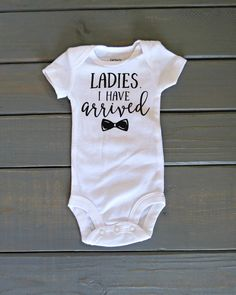Ladies I have Arrived Bodysuit, Baby Boy Newborn, Bring Home Outfit, Baby Shower Gift, Baby Boy Clothes