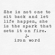 j iron word Fire Quotes, Sad Quotes, Words Quotes, Quotes To Live By, Inspirational Quotes, Sayings, Motivational, The Words, No Ordinary Girl
