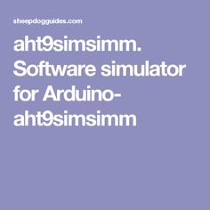 aht9simsimm. Software simulator for Arduino- aht9simsimm