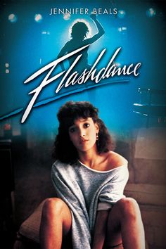 8/03/13- revival friday: Flashdance-  1983