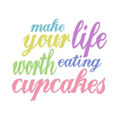 Make your life worth eating cupcakes! Baking Quotes, Food Quotes, Fancy Cupcakes, Yummy Cupcakes, Cake Captions, Cupcake Quotes, Sweet Quotes, Sweet Sayings, Good Life Quotes