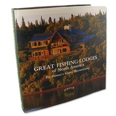 Coffee Table Fishing Book / Great Fishing Lodges of North America Fly Fishing's Finest Destinations -- Orvis Fly Fishing Books, Fly Fishing Tips, Fishing Magazines, North America Destinations, Fly Casting, Fly Rods, Sea Fish, Trout, Fathers Day Gifts
