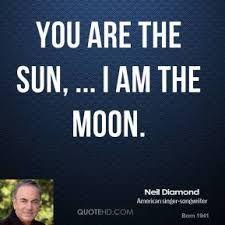 NEIL DIAMOND YOU ARE THE SUN I AM THE MOON - PLAY ME ♪