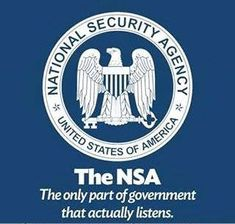 The NSA. The only part of the government that actually listens.